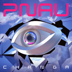 PNAU New Album Revew - Changa