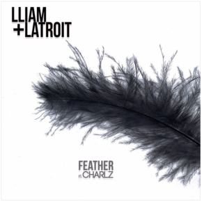 Charlz and Lliam + Latroit - Feather