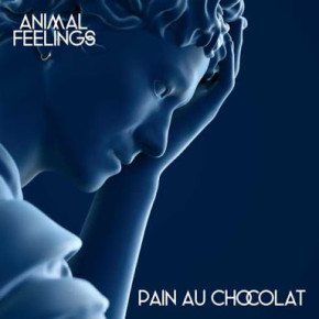 Animal Feelings Ft. Thief - Pain Au Chocolat