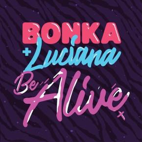 Bonka & Luciana - Be Alive